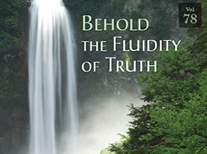 Behold the Fluidity of Truth