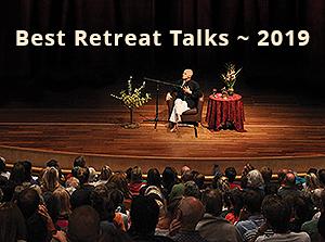 Best Retreat Talks ~ 2019