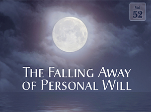 Falling Away of Personal Will