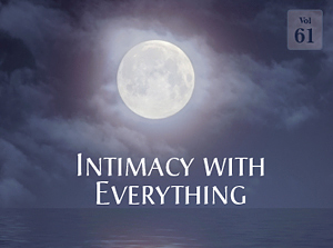 Intimacy with Everything