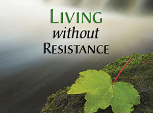 Living without Resistance