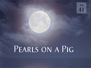 Pearls on a Pig