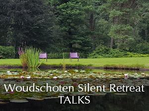 Silent Retreat Vol. 73 ~ Talks