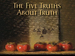 The Five Truths About Truth