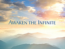 Awaken the Infinite