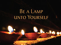 Be a Lamp unto Yourself