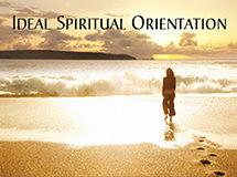 Ideal Spiritual Orientation