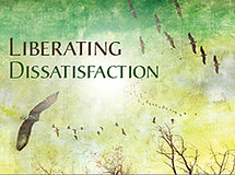 Liberating Dissatisfaction