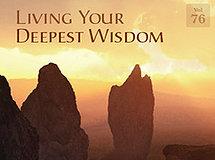 Living Your Deepest Wisdom