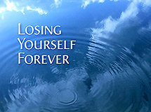 Losing Yourself Forever