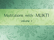 Meditations with Mukti Vol.1
