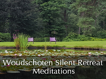 Silent Retreat Vol. 73 ~ Meditations