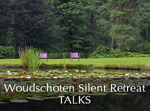 Silent Retreat Vol. 73 ~ Talks