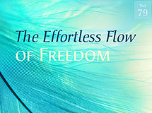 The Effortless Flow of Freedom