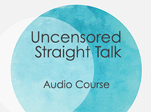 Uncensored Straight Talk