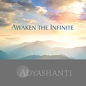 Awaken the Infinite