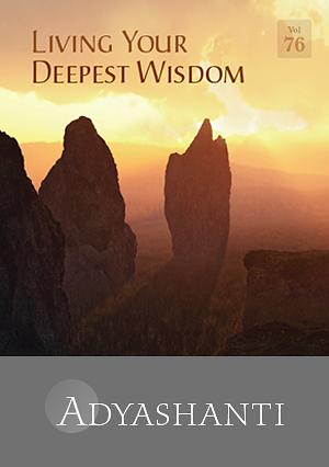 Living Your Deepest Wisdom - Vol. 76