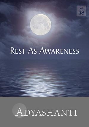 Rest As Awareness - Vol. 48