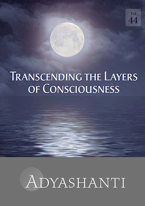 Transcending the Layers of Consciousness - Vol.  44