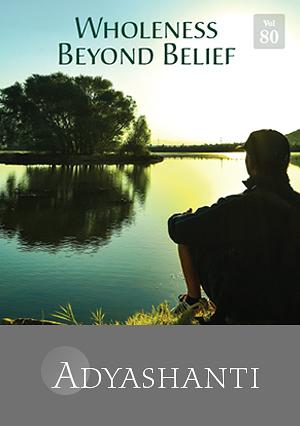 Wholeness Beyond Belief - Vol. 80