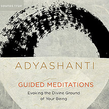 Adyashanti  Guided Meditations