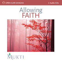 Allowing Faith ~ The Spirit of What Is