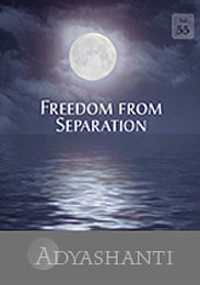 Freedom from Separation - Vol. 55