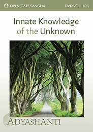 Innate Knowledge of the Unknown - DVD 103
