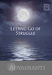 Letting Go of Struggle - Vol. 54