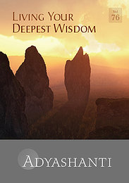Living Your Deepest Wisdom - Vol. 76