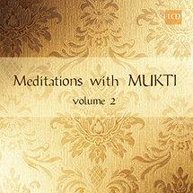 Meditations with Mukti, Vol. 2