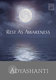 Rest As Awareness - Vol. 48