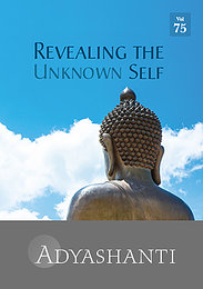 Revealing the Unknown Self - Vol. 75