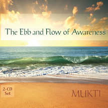 The Ebb and Flow of Awareness - SPECIAL