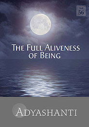 The Full Aliveness of Being - Vol. 56