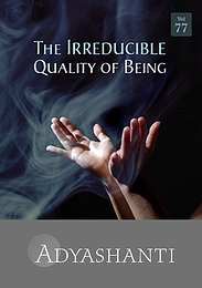 The Irreducible Quality of Being - Vol. 77