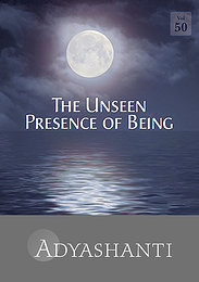 The Unseen Presence of Being - Vol. 50