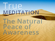True Meditation: The Natural Peace of Awareness